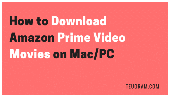 how to download prime video movies and series to laptop